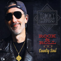 Rock & Roll and Country Soul — Tommy Conners
