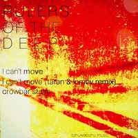 I Can't Move — Rulers Of The Deep
