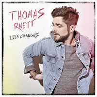 Life Changes — Thomas Rhett