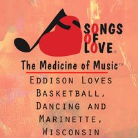 Eddison Loves Basketball, Ancing and Marinette, Wisconsin — W. Williams