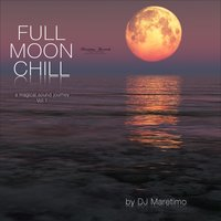Full Moon Chill, Vol. 1 — DJ Maretimo