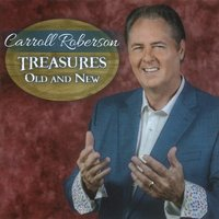 Treasures Old and New — Carroll Roberson