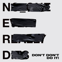 Don't Don't Do It! — Kendrick Lamar, N.E.R.D