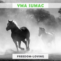 Freedom Loving — Yma Sumac