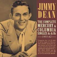 The Complete Mercury & Columbia Singles As & Bs 1955-62 — Jimmy Dean