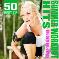 50 Best of Summer Workout Hits — The Gym All-Stars