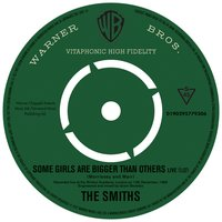 Some Girls Are Bigger Than Others — The Smiths