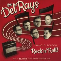 Play Old School Rock'n'Roll — The Del Rays