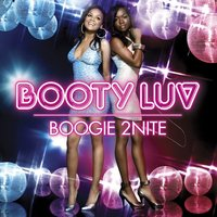 Boogie 2Nite — Booty Luv