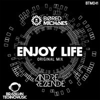 Enjoy Life — Bored Machines