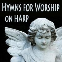 Hymns for Worship on Harp — Christian Hymns, Christian Hymns Players