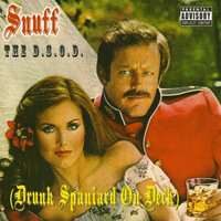 The D.S.O.D. (Drunk Spaniard On Deck) — Snuff