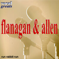 Vocal Greats - Run Rabbit Run — Flanagan & Allen