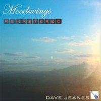 Moodswings Remastered — Dave Jeanes