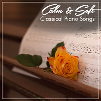 #2018 Calm & Soft Classical Piano Songs — Easy Listening Music, Classical Piano Academy, Relaxing Classical Piano Music
