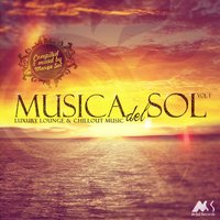 Musica Del Sol, Vol. 1 (Luxury Lounge & Chillout Music) — Marga Sol