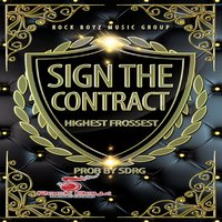 Sign the Contract — Highest Frossest