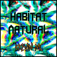 Hábitat Natural — kKevin Mc