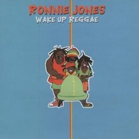 Wake Up Reggae — Ronnie Jones