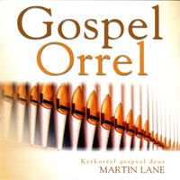 Gospel Orrel — Martin Lane