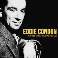 Swing Time — Eddie Condon