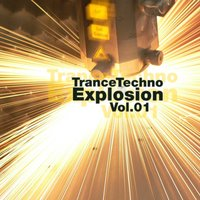 Trance Techno Explosion Vol.01 — сборник