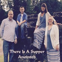 There Is a Supper — Anointed
