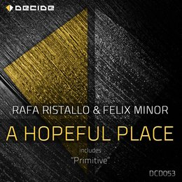 A Hopeful Place — Rafa Ristallo, Rafa Ristallo, Felix Minor, Felix Minor