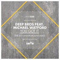 You Got It — Michael Watford, Deep Bros