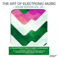 The Art of Electronic Music - House Edition, Vol. 20 — сборник