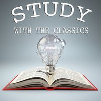Study with the Classics — Classical Study Music & Calm Music for Studying