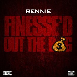 Finesse'd out the Bag — Rennie