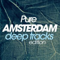 Pure Amsterdam Deep Tracks Edition — сборник