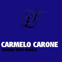 Talking with Angels — Carmelo Carone
