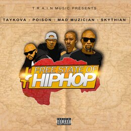 Free State of Hip Hop — Taykova, Poison, Mad Muzician, Skythian, Poison, Skythian, Taykova, Mad Muzician