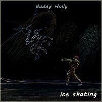 Ice Skating — Buddy Holly