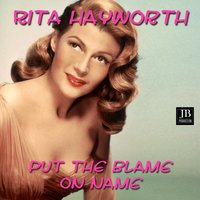 Put the Blame on Mame — Rita Hayworth