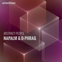 Abstract People - Napalm & D-Phrag — Napalm, Napalm, d-phrag, D-phrag
