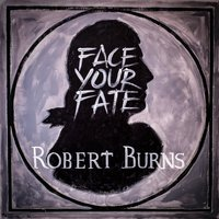 Face Your Fate — Robert Burns