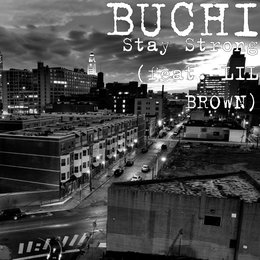 Stay Strong — Buchi, Lil Brown