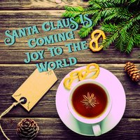 Santa Claus Is Coming : Joy To The World — сборник