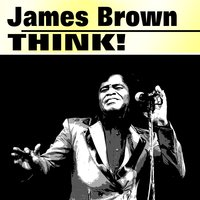 Think! — James Brown