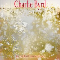 All the Best Christmas Songs — Charlie Byrd