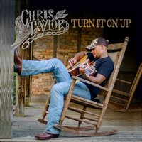 Turn It On Up — Chris Taylor