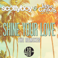 Shine Your Love — Scotty Boy, Lizzie Curious