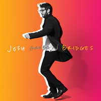 Bridges — Josh Groban