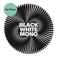 Black White Mono — De-Phazz