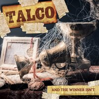 And the winner isn't — Talco