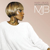 Growing Pains — Mary J. Blige