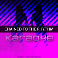 Chained to the Rhythm - Single — Chart Topping Karaoke